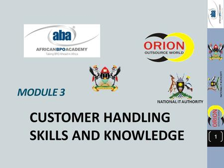 NATIONAL IT AUTHORITY MODULE 3 CUSTOMER HANDLING SKILLS AND KNOWLEDGE 1.