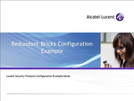 Redundant Bricks Configuration Example Lucent Security Products Configuration Example Series.