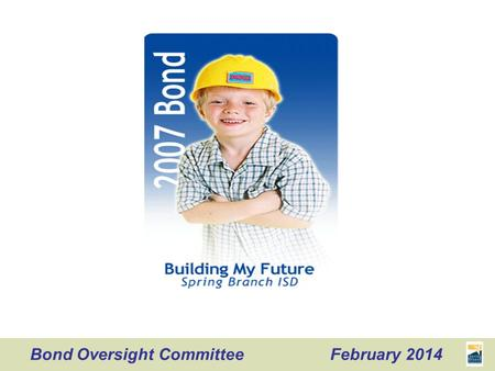 Bond Oversight Committee February 2014. Time Topic Presenter 6:00 PM Introduction Curt Martin & David Slattery Staff Reports 6:10 PM Finance Karen Wilson.
