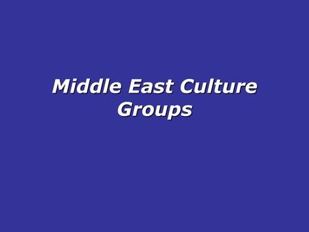 Middle East Culture Groups Questions to Ponder :  1. Which ethnic group is most numerous in Southwest Asia? 2. Which ethnic group is most numerous in.