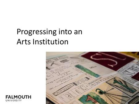 Progressing into an Arts Institution. Introduction.