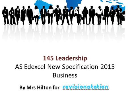 145 Leadership AS Edexcel New Specification 2015 Business By Mrs Hilton for.