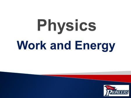 Work and Energy.  The concept of work has different meanings in everyday use.  In physics, Work is used to describe what is accomplished by the action.