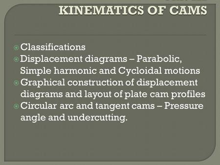 Unit III KINEMATICS OF CAMS