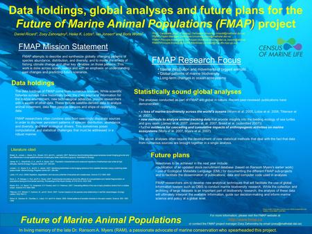 Data holdings, global analyses and future plans for the Future of Marine Animal Populations (FMAP) project Daniel Ricard 1, Zoey Zahorodny 2, Heike K.