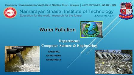 EnRoll NO. EnRoll NO.130340106008 130340106012 130340106012 Department: Computer Science & Engineering.