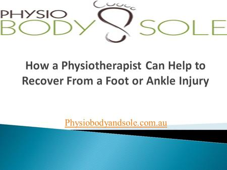 Physiobodyandsole.com.au. Even in your normal day-to-day routine, there is a chance that you get ankle sprains. It is not necessary that you are doing.