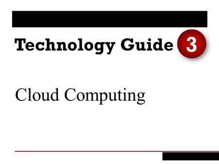 Cloud Computing 3. TECHNOLOGY GUIDE 3: Cloud Computing 2 Copyright John Wiley & Sons Canada.