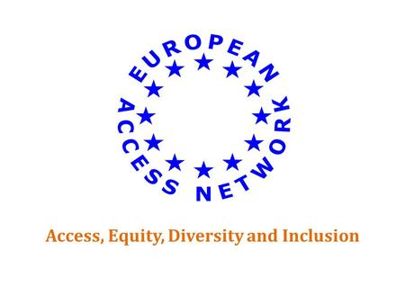 Access, Equity, Diversity and Inclusion. DARE's Kick-off Consortium Meeting University of Murcia, Spain 15-18 February, 2016 Embracing Diversity and Inclusion.