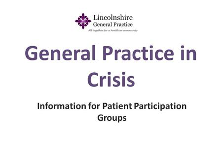 General Practice in Crisis Information for Patient Participation Groups.