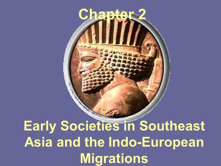 Early Societies in Southeast Asia and the Indo-European Migrations