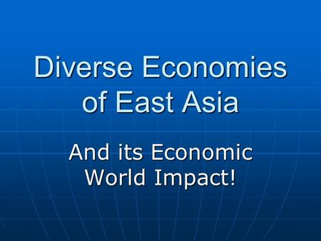 Diverse Economies of East Asia And its Economic World Impact!