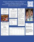 Features and Factors of Sharing Behavior in Children in Welfare Homes in China YanHong Liu, Yongjie Xue, Institute of Special Education, Beijing Normal.