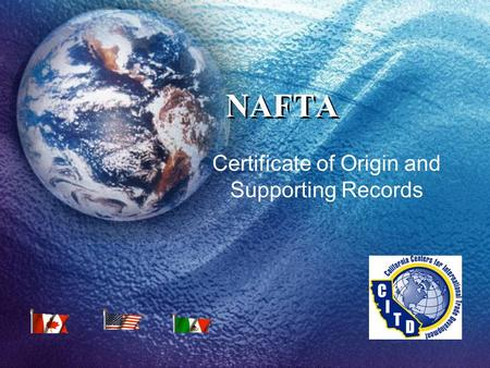 NAFTA Certificate of Origin and Supporting Records.