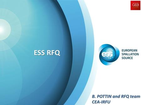ESS RFQ B. POTTIN and RFQ team CEA-IRFU. RFQ design Strategy 3 RF codes to validate calculations Consideration of machining and assembly possibilities.