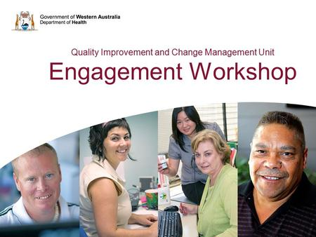 Quality Improvement and Change Management Unit Engagement Workshop.