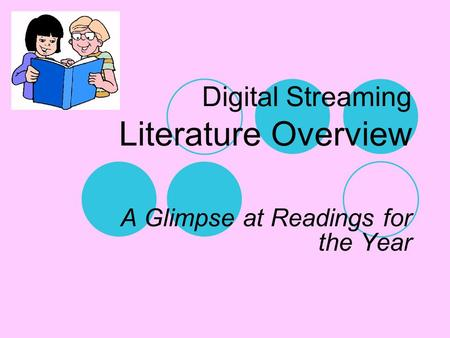 Digital Streaming Literature Overview A Glimpse at Readings for the Year.