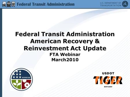 Federal Transit Administration American Recovery & Reinvestment Act Update FTA Webinar March2010.