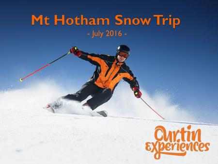 - July 2016 -. Come and experience the Victoria snowfields during your semester break and give it a go. Package includes transport between Melbourne and.