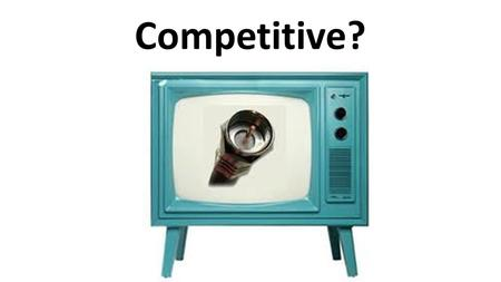 Competitive?. Market Structures Objectives Recognize key components of a market structure. Identify the four market structures and explain characteristics.