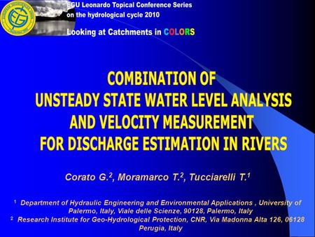Corato G. 2, Moramarco T. 2, Tucciarelli T. 1 1 Department of Hydraulic Engineering and Environmental Applications, University of Palermo, Italy, Viale.