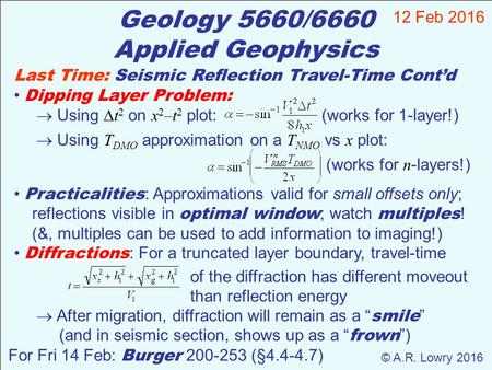 Geology 5660/6660 Applied Geophysics 12 Feb 2016