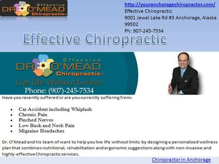 Effective Chiropractic 9001 Jewel Lake Rd #3 Anchorage, Alaska 99502 Ph: 907-245-7534 Chiropractor in Anchorage.
