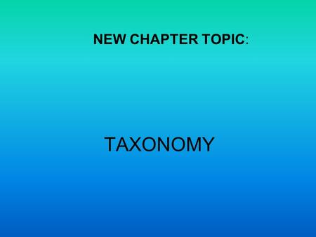 TAXONOMY NEW CHAPTER TOPIC:. CLASSIFICATION – THE LINNAEUS CLASSIFICATION SYSTEM-FOR THE OCEAN PROKARYOTES MARINE ALGAES MARINE PLANTS MARINE ANIMALS.