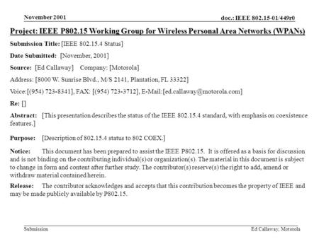 Doc.: IEEE 802.15-01/449r0 Submission November 2001 Ed Callaway, Motorola Project: IEEE P802.15 Working Group for Wireless Personal Area Networks (WPANs)