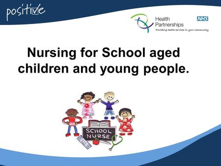 Nursing for School aged children and young people.
