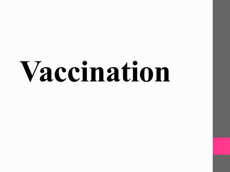 Vaccination. immunity adaptive natural active passive artificial active passive innate.