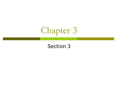 Chapter 3 Section 3.  Children learn how to behave in their society from their parents, from other people around them, and from their own experiences.