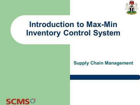 Introduction to Max-Min Inventory Control System Supply Chain Management.