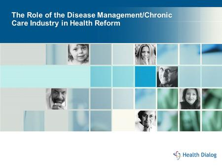 The Role of the Disease Management/Chronic Care Industry in Health Reform.