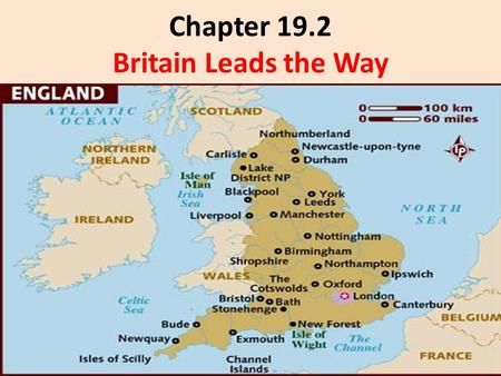 Chapter 19.2 Britain Leads the Way. Focus Q: Feb. 25 What country do you think the industrial revolution began in? How do you think factory made goods.
