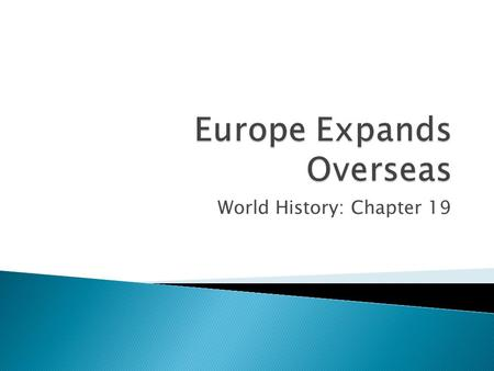 World History: Chapter 19.  Where did Europe focus their attention to build colonies?