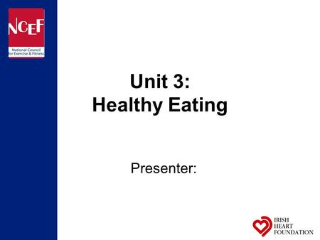 Unit 3: Healthy Eating Presenter:. Session outline What is healthy eating? The benefits of healthy eating The Food Pyramid Healthy Eating Mini Plan.