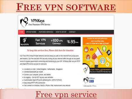 F REE VPN SOFTWARE F REE VPN SOFTWARE Free vpn service.