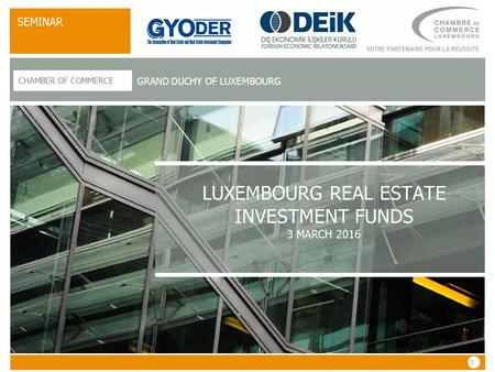 Luxembourg real estate investment funds 3 MARCH 2016