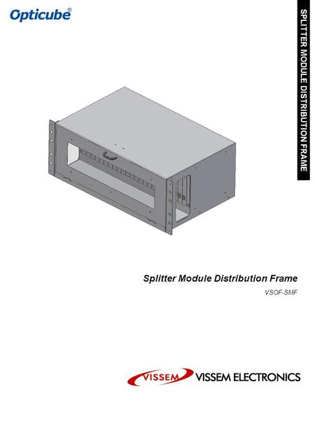 Splitter Module Distribution Frame VSOF-SMF SPLITTER MODULE DISTRIBUTION FRAME.