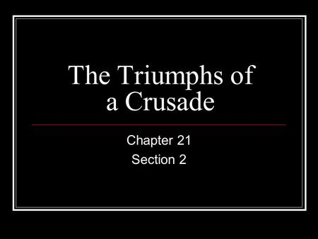The Triumphs of a Crusade Chapter 21 Section 2. Freedom Riders Bus trips across the South; freedom riders (black & whites) to urge govt. to end segregation.