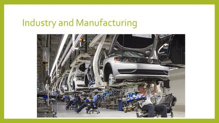 Industry and Manufacturing. Basic vs. Non-basic Basic industry – an industry critical to the health of an area's economy. Generates revenue from outside.