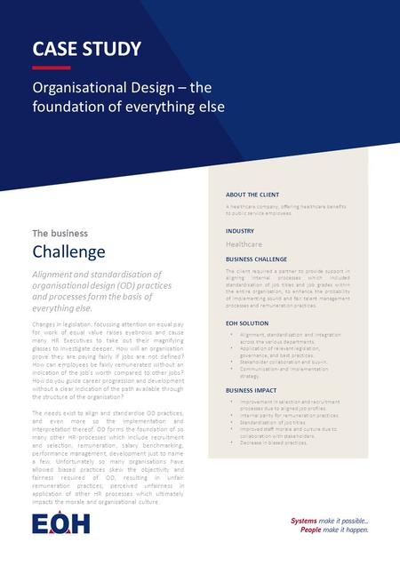 CASE STUDY Organisational Design – the foundation of everything else The business Challenge Alignment and standardisation of organisational design (OD)