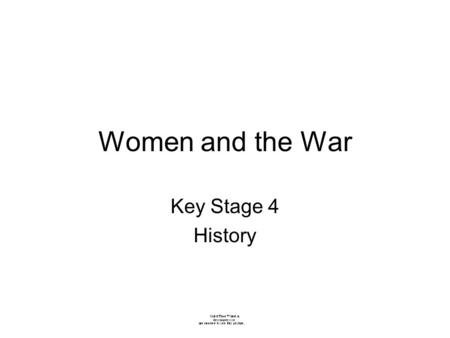 Women and the War Key Stage 4 History Pre 1914 Before the War women mostly worked in stereotypical roles - as teachers, nurses, and domestic servants,