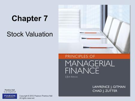 Copyright © 2012 Pearson Prentice Hall. All rights reserved. Chapter 7 Stock Valuation.
