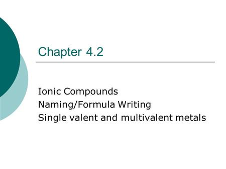 Chapter 7 Review - Compounds, Ions, and Molecules
