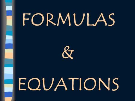 FORMULAS & EQUATIONS Topic 1 – Introduction to Formulas 2 H 2 O 2  2 H 2 O + O 2 What information can we get from this equation?