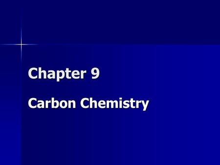 Chapter 9 Carbon Chemistry. 9.1 Carbon CompoundsCarbon Chemistry 9.1 Carbon Compounds Until 1828, chemists divided compounds into compounds that chemist.