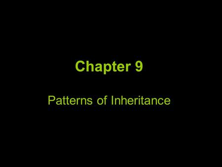 "Chapter 9 Patterns of Inheritance. Section 9.1 – History of Genetics Hippocrates – Father of Medicine –Suggested the idea of ""pangenesis"" The idea that."