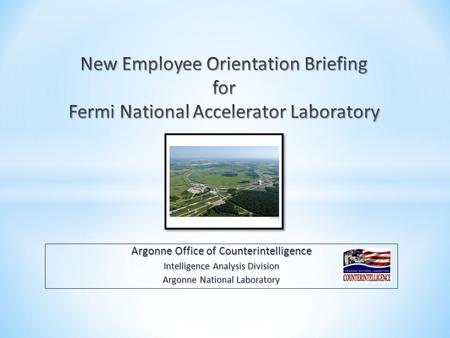 Argonne Office of Counterintelligence Intelligence Analysis Division Argonne National Laboratory.